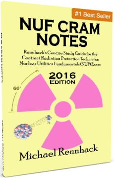 NUF Cram Notes is study material for Radiation Protection Contractors Nuclear Utilities Fundamentals (NUF) Exam